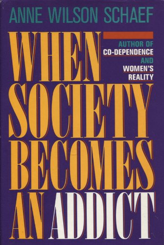 9780062548122: When Society Becomes an Addict
