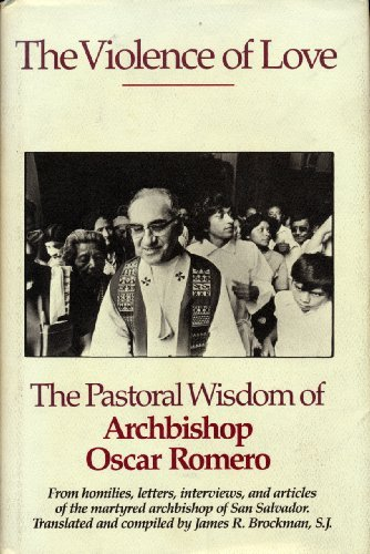 9780062548214: The violence of love: The pastoral wisdom of Archbishop Oscar Romero