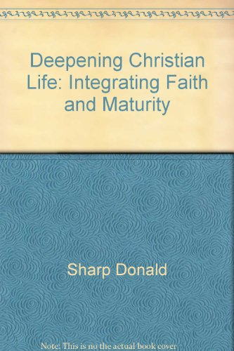 9780062548238: Deepening Christian life: Integrating faith and maturity