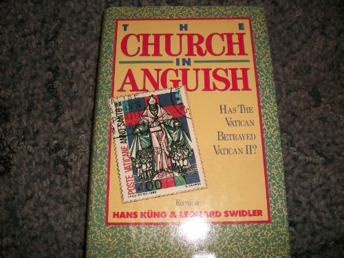 9780062548276: Church in Anguish: Has the Vatican Betrayed the Council?