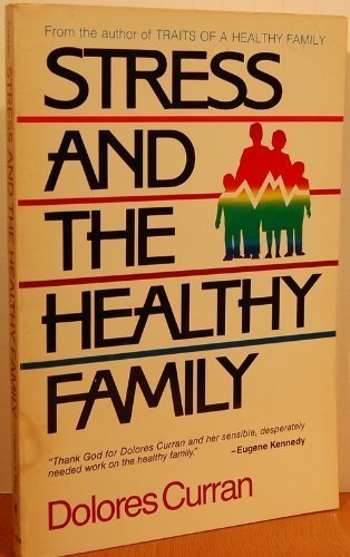 9780062548337: Stress and the Healthy Family: How Healthy Families Handle the Ten Most Common Stresses