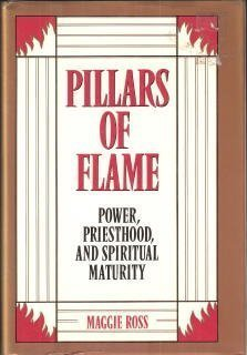 9780062548405: Pillars of Flame: Power, Priesthood, and Spiritual Maturity