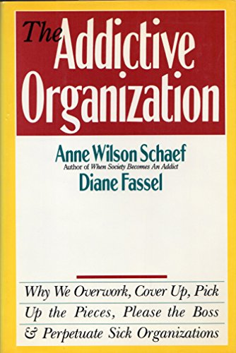 9780062548412: Addictive Organization