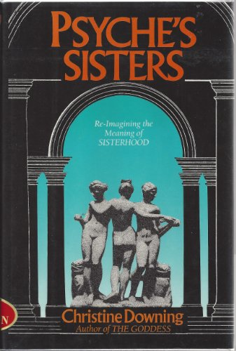 9780062548443: Psyche's Sisters: Re-imagining the Meaning of Sisterhood