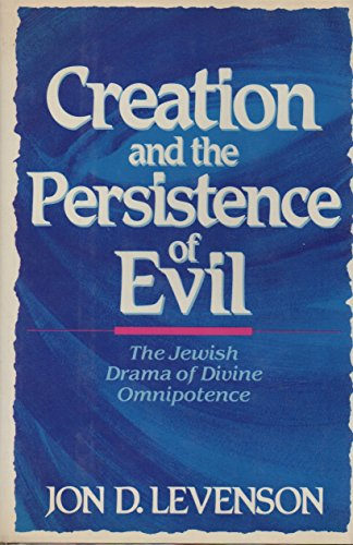 9780062548450: Creation and the Persistence of Evil: The Jewish Drama of Divine Omnipotence