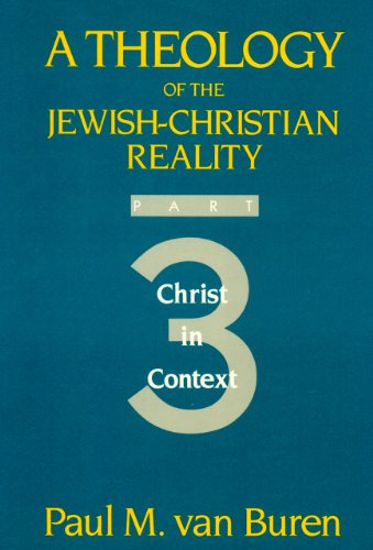 9780062548467: Theology of the Jewish-Christian Reality: Part 3: Christ in Context (Pt. 3)