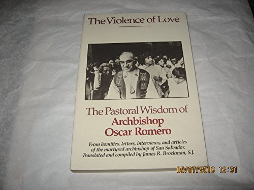 9780062548481: The Violence of Love: The Pastoral Wisdom of Archbishop Romero