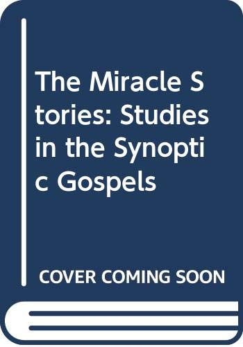 9780062548511: The Miracle Stories: Studies in the Synoptic Gospels