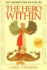 The Hero Within: Six Archetupes We Live By - Pearson, Carol S.