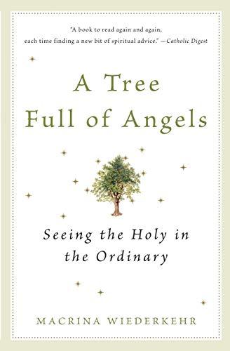 A Tree Full of Angels: Seeing the: Macrina Wiederkehr