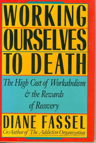 9780062548696: Working ourselves to death: The high cost of workaholism, the rewards of recovery