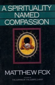 9780062548719: A Spirituality Named Compassion: And the Healing of the Global Village, Humpty Dumpty and Us