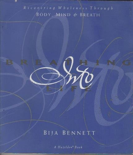 9780062552846: Breathing into Life: Recovering Wholeness Through Body, Mind, and Breath