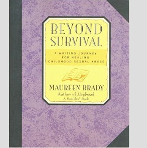 9780062552945: Beyond Survival: A Writing Journey for Healing Childhood Sexual Abuse