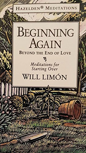 9780062553126: Beginning Again: Beyond the End of Love : Meditations for Starting over (Hazelden Meditations)