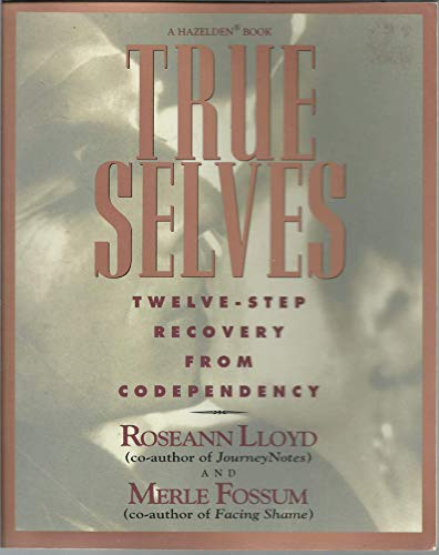 9780062553355: True Selves: Twelve-Step Recovery from Codependency