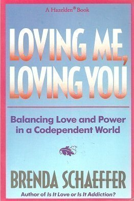 9780062553409: Loving Me, Loving You: Balancing Love and Power in a Codependent World