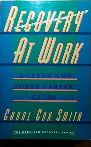 9780062553829: Recovery at Work: A Clean and Sober Career Guide (The Hazelden recovery series)