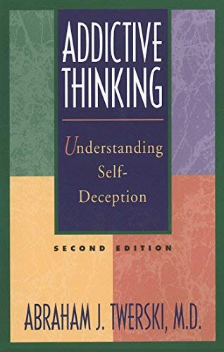 9780062553973: Addictive Thinking: Understanding Self-Deception
