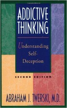 9780062553973: Addictive Thinking: Understanding Self-Deception