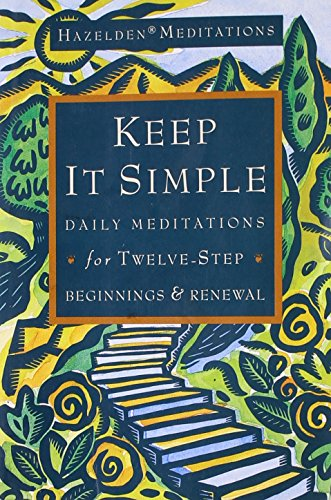 9780062554000: Keep It Simple: Daily Meditations for Twelve-Step Beginnings and Renewal (Hazelden Meditation Series)