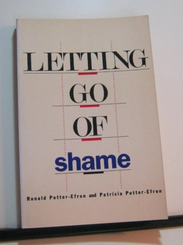 9780062554116: Letting Go of Shame: Understanding How Shame Affects Your Life