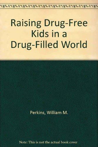 9780062554628: Raising Drug-Free Kids in a Drug-Filled World