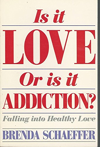 9780062554710: Is It Love or Is It Addiction