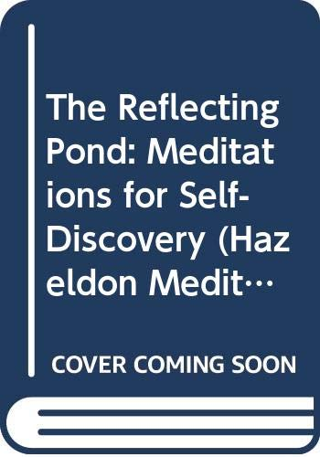 9780062554758: The Reflecting Pond: Meditations for Self-Discovery (Hazeldon Meditation Series)