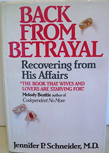 9780062554802: Back from Betrayal: Recovering from His Affairs