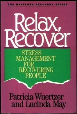 9780062554826: Relax, Recover: Stress Management for Recovering People (The Hazelden recovery series)