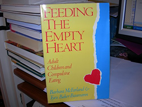9780062554833: Feeding the Empty Heart: Adult Children and Compulsive Eating