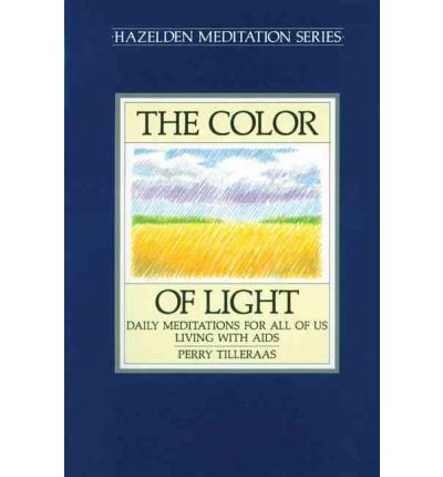 9780062554901: The color of light: Meditations for all of us living with AIDS (The Hazelden meditation series)