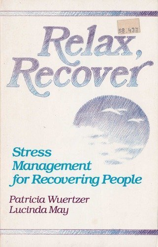 9780062554925: Relax Recover Stress Management for Recovering People