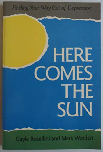 9780062554932: Here comes the sun: Finding your way out of depression