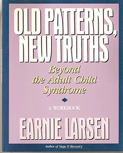 Old Patterns, New Truths: Beyond the Adult: Larsen, Earnie
