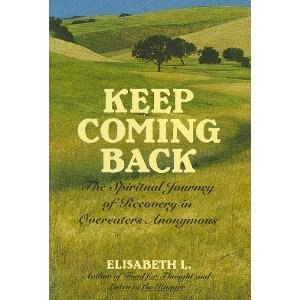 9780062554970: Keep Coming Back: The Spiritual Journey of Recovery in Overeaters Anonymous