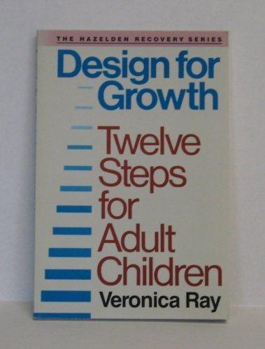 9780062554987: Design for Growth: Twelve Steps for Adult Children (Hazelden Recovery Series)