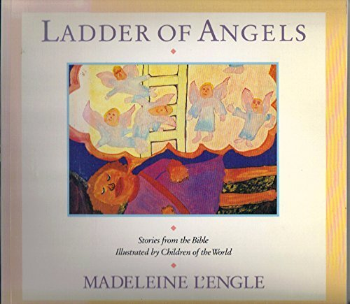 Ladder of Angels: Stories from the Bible: Madeleine L'Engle