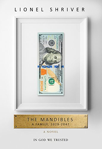 9780062560377: The Mandibles. A Family 2029-2047