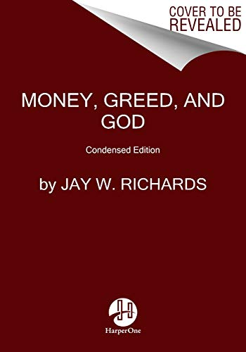 9780062561886: Money, Greed, and God