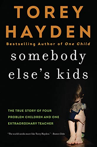 9780062564405: Somebody Else's Kids: The True Story of Four Problem Children and One Extraordinary Teacher