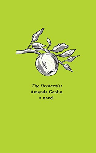 9780062564603: The Orchardist: A Novel