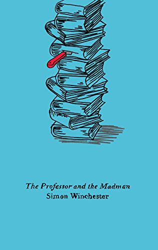 9780062564610: The Professor and the Madman: A Tale of Murder, Insanity, and the Making of the Oxford English Dictionary