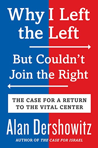9780062569219: Why I Left the Left, But Couldn't Join the Right: The Case for a Return to the Vital Center