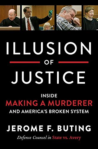 Illusion of Justice: Inside Making a Murderer