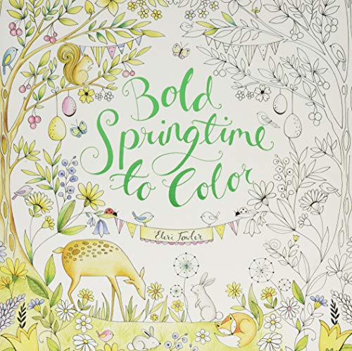 Bold Springtime to Color 9780062569967 Eleri Fowler, the illustrator of Joyous Blooms to Color and My Mother, My Heart, returns with a coloring book all about the lively pleas