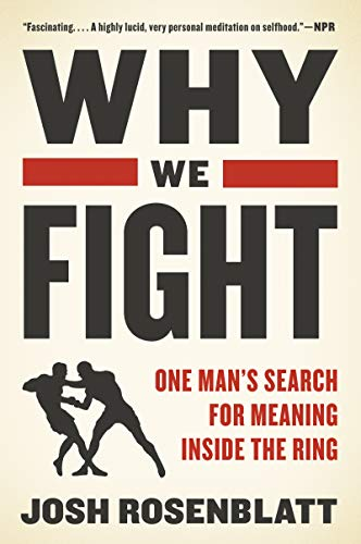 9780062569998: Why We Fight: One Man's Search for Meaning Inside the Ring