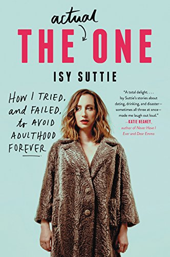 9780062571977: The Actual One: How I Tried, and Failed, to Avoid Adulthood Forever