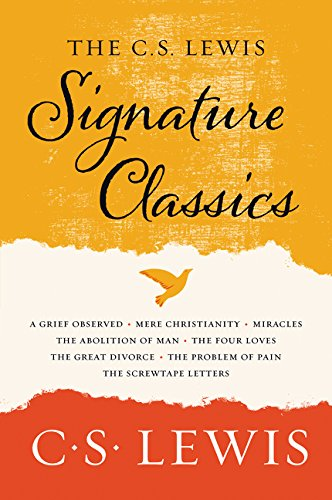9780062572547: The C. S. Lewis Signature Classics: An Anthology of 8 C. S. Lewis Titles: Mere Christianity, The Screwtape Letters, Miracles, The Great Divorce, The ... The Abolition of Man, and The Four Loves